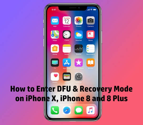 how to enable / disable DFU and recovery mode on iPhone X, iPhone8 & iPhone 8 Plus