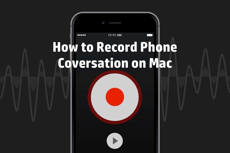 how to record a phone conversation on Mac Computer
